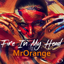 MRORANGE - Fire In My Head (Mental Madness/KNM)