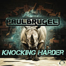 PAUL BRUGEL - Knocking Harder (Mental Madness/KNM)