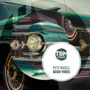 PETE MAZELL - Good Vibes (TB Media/KNM)