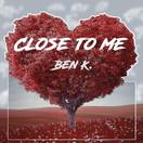 BEN K. - Close To Me (Global Basss One/Island/Polydor/Universal/UV)