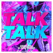 DRENCHILL & HOLY MOLLY - Talk Talk (You Love Dance/Planet Punk/NITRON music/Sony)