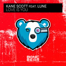 KANE SCOTT FEAT. LUNE - Love Is You (Bionic Bear/Planet Punk/KNM)