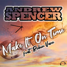 ANDREW SPENCER FEAT. ROBIN VANE - Make It On Time (Mental Madness/KNM)