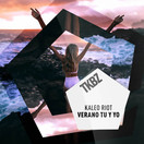 KALEO RIOT - Verano Tu Y Yo (Tkbz Media/Virgin/Universal/UV)