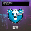 DBROTHERZ - Utopia (Bionic Bear/Planet Punk/KNM)