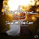ALEX MEGANE - Show Me You Care (Mental Madness/KNM)