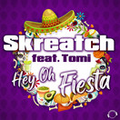 SKREATCH FEAT. TOMI - Hey Oh Fiesta (Mental Madness/KNM)