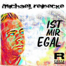 MICHAEL REINECKE - Ist Mir Egal (Fiesta/KNM)