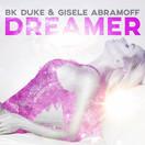 BK DUKE & GISELE ABRAMOFF - Dreamer (ZYX)