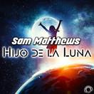 SAM MATTHEWS - Hijo De La Luna (Mental Madness/KNM)