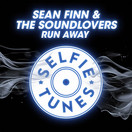 SEAN FINN & THE SOUNDLOVERS - Run Away (Selfie Tunes/KNM)