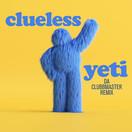 CLUELESS - Yeti (Da Clubbmaster Remix) (ZYX)