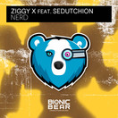 ZIGGY X FEAT. SEDUTCHION - Nerd (Bionic Bear/Planet Punk/KNM)