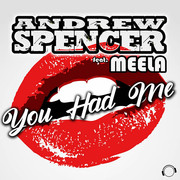 ANDREW SPENCER FEAT. MEELA - You Had Me (Mental Madness/KNM)