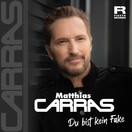 MATTHIAS CARRAS - Du Bist Kein Fake (Fiesta/KNM)