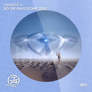 JAMASTER A - Do The Rave Stomp 2030 (TB Festival/Believe)