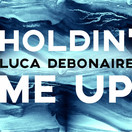 LUCA DEBONAIRE - Holdin' Me Up (ZYX)
