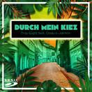 TRAY-EIGHT FEAT. JAH'KIN & DODU - Durch Mein Kiez (Sonic Production/Believe)