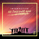 INTERACTIVE - All Together Now (You Love Dance/Planet Punk/KNM)