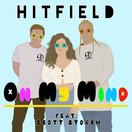 HITFIELD & SCOTT STORCH - On My Mind (You're The One) (Tkbz Media/Virgin/Universal/UV)