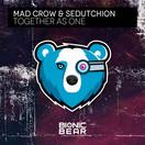MAD CROW & SEDUTCHION - Together As One (Bionic Bear/Planet Punk/KNM)