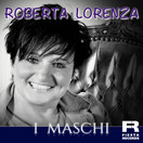 ROBERTA LORENZA - I Maschi (Fiesta/KNM)