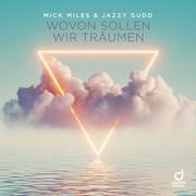 MICK MILES & JAZZY GUDD - Wovon Sollen Wir Träumen (You Love Dance/Planet Punk/KNM)