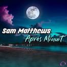 SAM MATTHEWS - Après Minuit (Mental Madness/KNM)